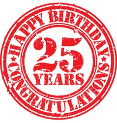Happy birthday 25 years grunge rubber stamp vector image vector image