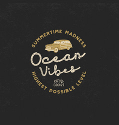 vintage hand drawn label design ocean vibes sign vector image