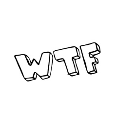 Hand written wtf doodle design object vector