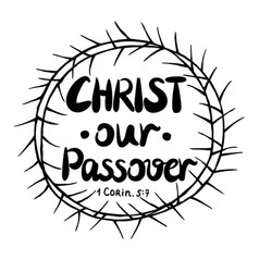 Hand lettering christ our passover is made inside vector