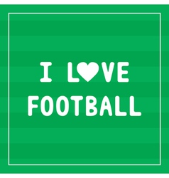 I love football3 vector