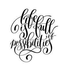 Life is full of possibilities motivational quote vector