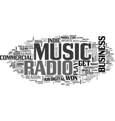 Why radio won t play indie music text word cloud vector