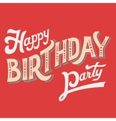 Happy birthday party hand-lettering vector