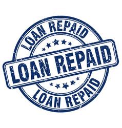 Loan repaid blue grunge round vintage rubber stamp vector