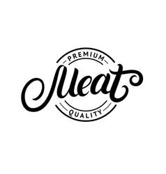 meat hand written lettering logo label vector image