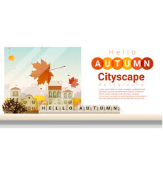 hello autumn cityscape background vector image vector image