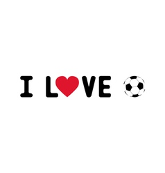 I love football5 vector