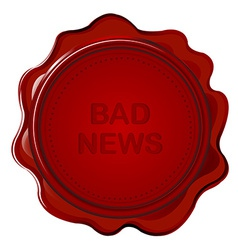 Wax seal with bad news vector image vector image
