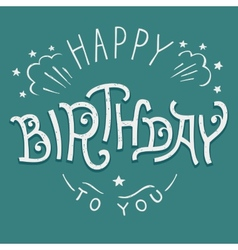 Happy Birthday to you hand-lettering vector image vector image