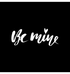 Be mine hand lettering black ink calligraphy vector