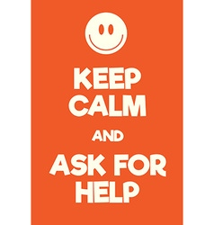 Keep calm and ask for help poster vector