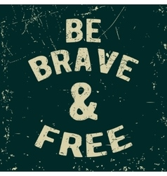 Be brave stamp vector