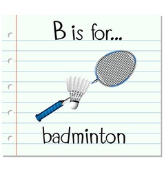 Flashcard letter B is for badminton vector image