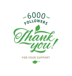 Thank you 6000 followers card ecology vector image vector image