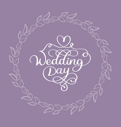 wedding day calligraphy white text on beige vector image vector image