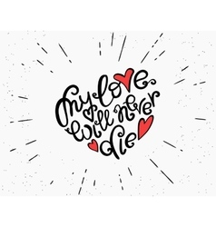 My love will never die handwritten decorative text vector
