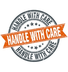 Handle with care round orange grungy vintage vector