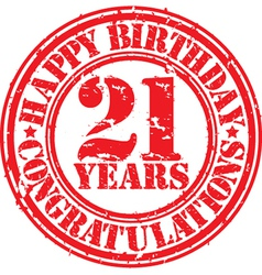 Happy birthday 21 years grunge rubber stamp vector