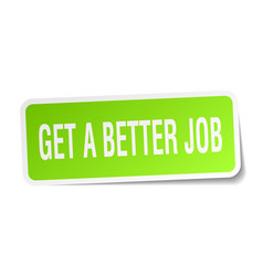 Get a better job square sticker on white vector