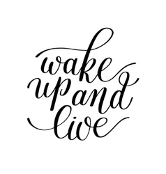 Wake up and live motivational quote handwritten vector