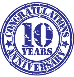 Congratulations 10 years anniversary grunge rubber vector