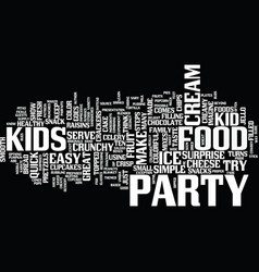 Ten easy steps to great kid party food text vector