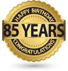 Happy birthday 85 years gold label vector
