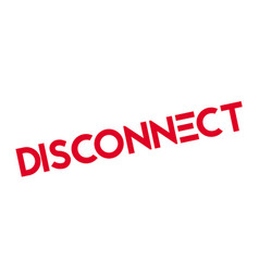 Disconnect rubber stamp vector