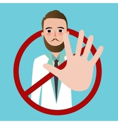 Doctor stop sign using hand palm rejection refuse vector