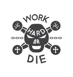 Work hard emblem vector