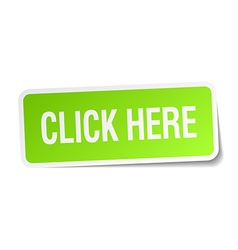 Click here green square sticker on white vector