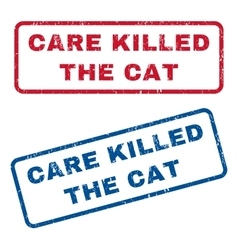 Care killed the cat rubber stamps vector