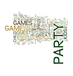 Ten easy steps to great kids party games text vector