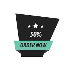 Order now label design black green vector