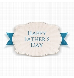 Happy fathers day paper label with blue type vector