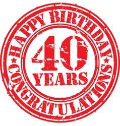 Happy birthday 40 years grunge rubber stamp vector