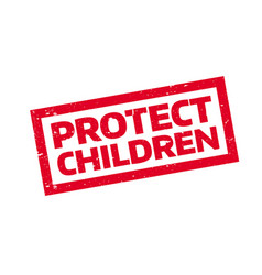 Protect children rubber stamp vector