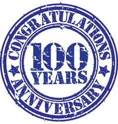 Cogratulations 100 years anniversary grunge rubber vector