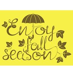 Enjoy fall season vector image vector image