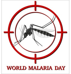 World malaria day sign with mosquito in focus vector