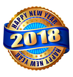 Happy new year 2018 golden label and stamp vector