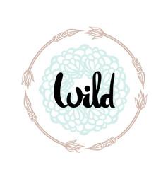 wild hand written typography poster vector image vector image