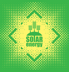 concept of green energy with solar panels vector image vector image