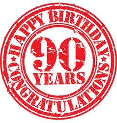 Happy birthday 90 years grunge rubber stamp vector image vector image