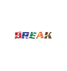 break logo vector image vector image