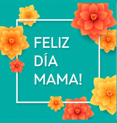 happy mothers day spanish greeting card beautiful vector image vector image