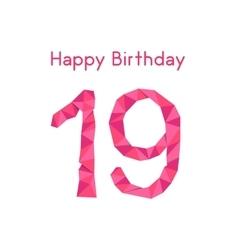 Pink polygonal 19th happy birthday vector
