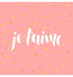 Je t aime love you in french vector