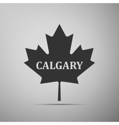 Canadian maple leaf with city name calgary flat vector